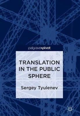 Translation in the Public Sphere (Hardback)