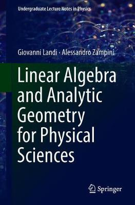 Linear Algebra and Analytic Geometry for Physical Sciences - Undergraduate Lecture Notes in Physics (Paperback)