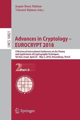Advances in Cryptology - EUROCRYPT 2018: 37th Annual International Conference on the Theory and Applications of Cryptographic Techniques, Tel Aviv, Israel, April 29 - May 3, 2018 Proceedings, Part II - Security and Cryptology 10821 (Paperback)