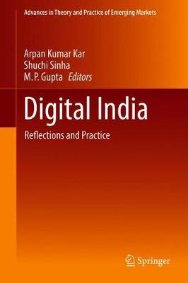 Digital India: Reflections and Practice - Advances in Theory and Practice of Emerging Markets (Hardback)