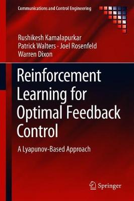 Reinforcement Learning for Optimal Feedback Control: A Lyapunov-Based Approach - Communications and Control Engineering (Hardback)