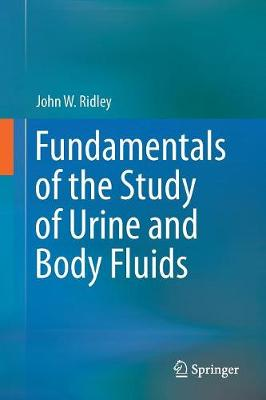Fundamentals of the Study of Urine and Body Fluids (Paperback)