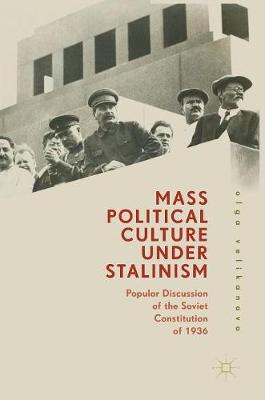Mass Political Culture Under Stalinism: Popular Discussion of the Soviet Constitution of 1936 (Hardback)