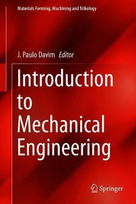 Introduction to Mechanical Engineering - Materials Forming, Machining and Tribology (Hardback)