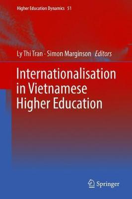 Internationalisation in Vietnamese Higher Education - Higher Education Dynamics 51 (Hardback)