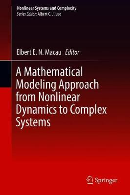 A Mathematical Modeling Approach from Nonlinear Dynamics to Complex Systems - Nonlinear Systems and Complexity 22 (Hardback)