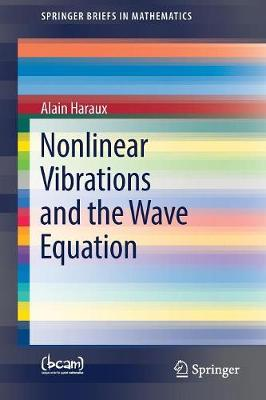 Nonlinear Vibrations and the Wave Equation - SpringerBriefs in Mathematics (Paperback)