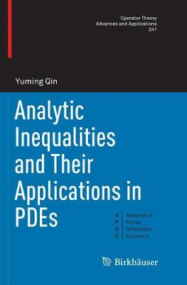 Analytic Inequalities and Their Applications in PDEs - Operator Theory: Advances and Applications 241 (Paperback)