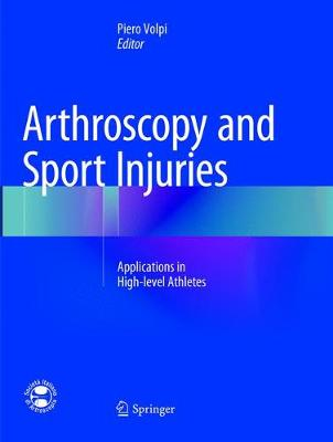 Arthroscopy and Sport Injuries: Applications in High-level Athletes (Paperback)