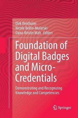 Foundation of Digital Badges and Micro-Credentials: Demonstrating and Recognizing Knowledge and Competencies (Paperback)