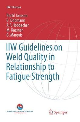 IIW Guidelines on Weld Quality in Relationship to Fatigue Strength - IIW Collection (Paperback)