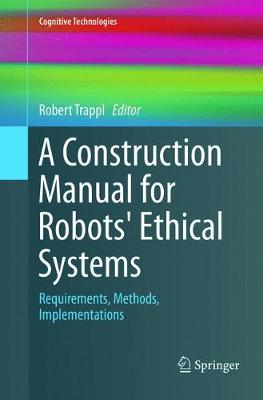 A Construction Manual for Robots' Ethical Systems: Requirements, Methods, Implementations - Cognitive Technologies (Paperback)