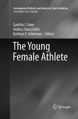 The Young Female Athlete - Contemporary Pediatric and Adolescent Sports Medicine (Paperback)