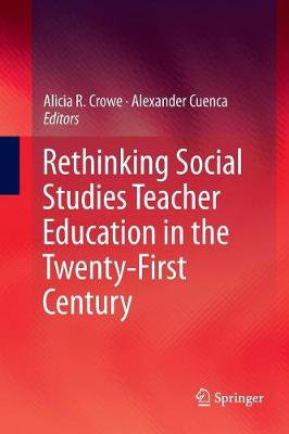 Rethinking Social Studies Teacher Education in the Twenty-First Century (Paperback)