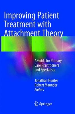 Improving Patient Treatment with Attachment Theory: A Guide for Primary Care Practitioners and Specialists (Paperback)