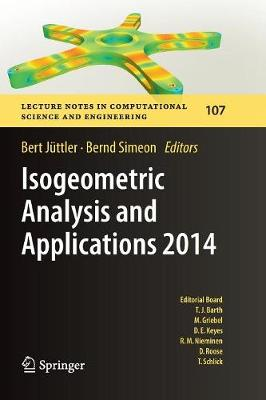 Isogeometric Analysis and Applications 2014 - Lecture Notes in Computational Science and Engineering 107 (Paperback)