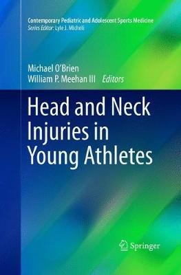 Head and Neck Injuries in Young Athletes - Contemporary Pediatric and Adolescent Sports Medicine (Paperback)