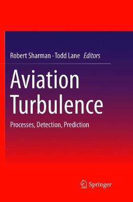 Aviation Turbulence: Processes, Detection, Prediction (Paperback)
