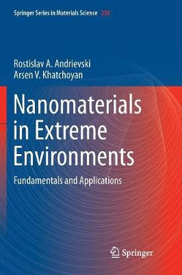 Nanomaterials in Extreme Environments: Fundamentals and Applications - Springer Series in Materials Science 230 (Paperback)