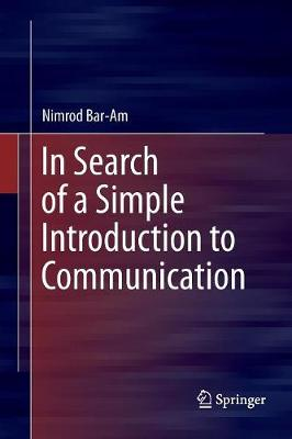 In Search of a Simple Introduction to Communication (Paperback)