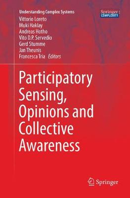 Participatory Sensing, Opinions and Collective Awareness - Understanding Complex Systems (Paperback)