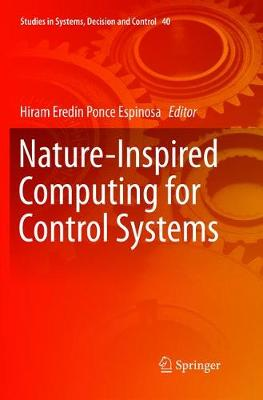 Nature-Inspired Computing for Control Systems - Studies in Systems, Decision and Control 40 (Paperback)