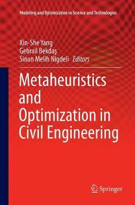 Metaheuristics and Optimization in Civil Engineering - Modeling and Optimization in Science and Technologies 7 (Paperback)