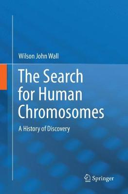 The Search for Human Chromosomes: A History of Discovery (Paperback)