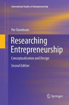 Researching Entrepreneurship: Conceptualization and Design - International Studies in Entrepreneurship 33 (Paperback)