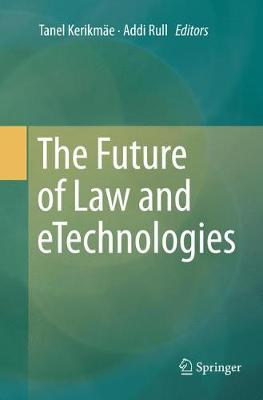 The Future of Law and eTechnologies (Paperback)