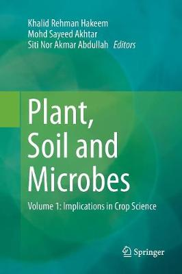 Plant, Soil and Microbes: Volume 1: Implications in Crop Science (Paperback)