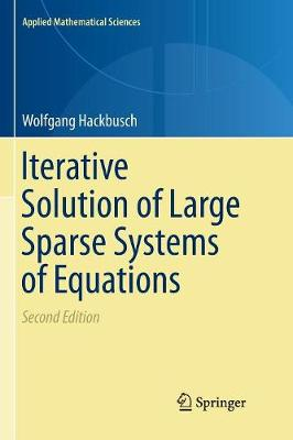 Iterative Solution of Large Sparse Systems of Equations - Applied Mathematical Sciences 95 (Paperback)