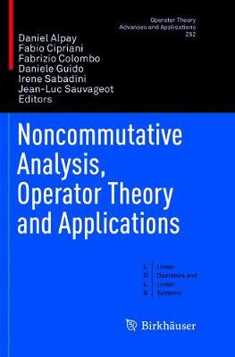 Noncommutative Analysis, Operator Theory and Applications - Linear Operators and Linear Systems 252 (Paperback)