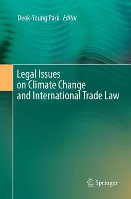 Legal Issues on Climate Change and International Trade Law (Paperback)