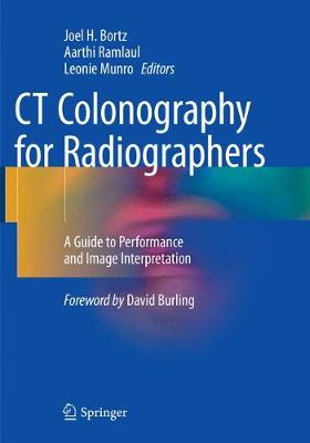CT Colonography for Radiographers: A Guide to Performance and Image Interpretation (Paperback)