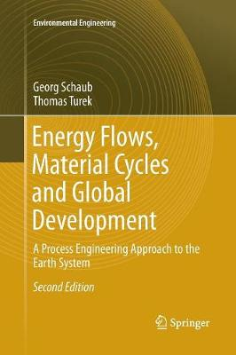 Energy Flows, Material Cycles and Global Development: A Process Engineering Approach to the Earth System - Environmental Engineering (Paperback)
