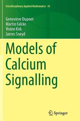 Models of Calcium Signalling - Interdisciplinary Applied Mathematics 43 (Paperback)
