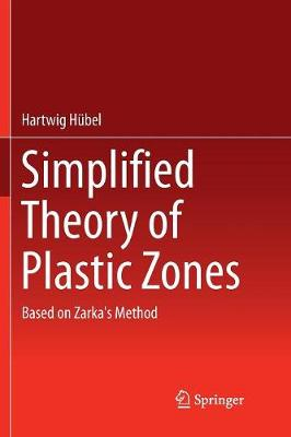 Simplified Theory of Plastic Zones: Based on Zarka's Method (Paperback)