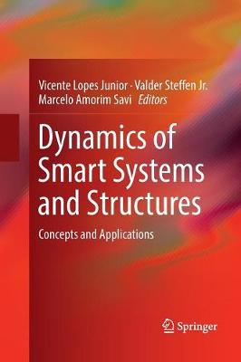 Dynamics of Smart Systems and Structures: Concepts and Applications (Paperback)