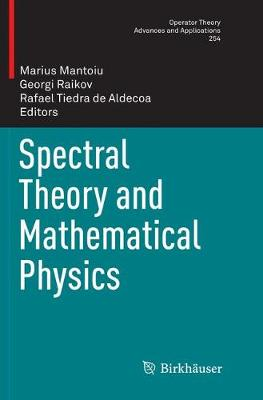 Spectral Theory and Mathematical Physics - Operator Theory: Advances and Applications 254 (Paperback)