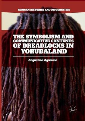 The Symbolism and Communicative Contents of Dreadlocks in Yorubaland - African Histories and Modernities (Paperback)