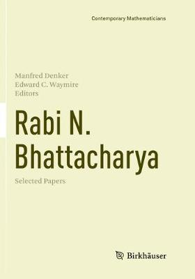 Rabi N. Bhattacharya: Selected Papers - Contemporary Mathematicians (Paperback)