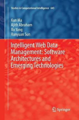 Intelligent Web Data Management: Software Architectures and Emerging Technologies - Studies in Computational Intelligence 643 (Paperback)