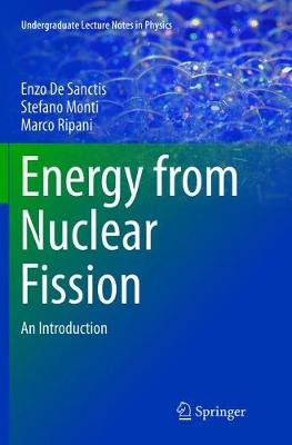 Energy from Nuclear Fission: An Introduction - Undergraduate Lecture Notes  in Physics (Paperback)
