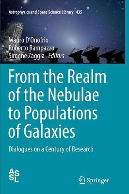From the Realm of the Nebulae to Populations of Galaxies: Dialogues on a Century of Research - Astrophysics and Space Science Library 435 (Paperback)