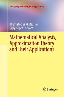 Mathematical Analysis, Approximation Theory and Their Applications - Springer Optimization and Its Applications 111 (Paperback)