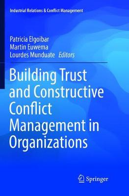Building Trust and Constructive Conflict Management in Organizations - Industrial Relations & Conflict Management (Paperback)