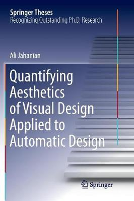 Quantifying Aesthetics of Visual Design Applied to Automatic Design - Springer Theses (Paperback)