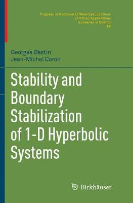 Stability and Boundary Stabilization of 1-D Hyperbolic Systems - PNLDE Subseries in Control 88 (Paperback)