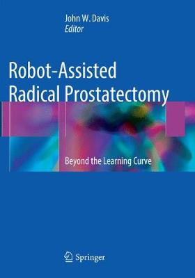 Robot-Assisted Radical Prostatectomy: Beyond the Learning Curve (Paperback)